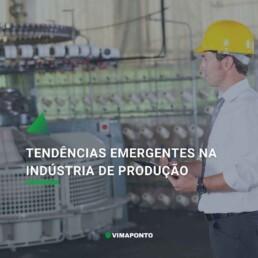 Tendências emergentes na indústria produtiva